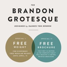 BRANDON GROTESQUE Brandon Grotesque is a sans serif family of six weights plus matching italics, designed by Hannes von Döhren. Influenced by the geometric-style sans serif faces that were popular. Graphic Design Fonts, Print Design, Branding Design, Typography Love, Lettering, Brandon Grotesque, Font Combinations, Press Kit, Interactive Design