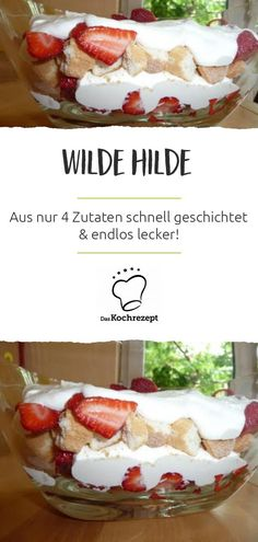 Wild Hilde- Wilde Hilde Wild Hilde – or the fastest dessert in the world! Because you can prepare this tasty dessert with strawberries with only four ingredients. The dessert is really fast layered and endlessly delicious! Strawberry Desserts, Köstliche Desserts, Great Desserts, Best Dessert Recipes, Cake Recipes, Summer Desserts, Dinner Recipes, Drink Tumblr, Wilde Hilde