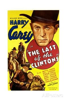 The Last of The Clintons Top Right and Bottom Left Harry Carey 1935 Poster Westerns, Harry Carey, The Lone Ranger, Picture Movie, Roy Rogers, Western Movies, Le Far West, Series Movies