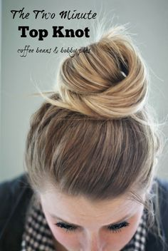 Two-Minute Top Knot Tutorial - Coffee Beans and Bobby Pins