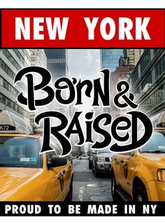 'New York Born & Raised' Premium T-Shirt by mistergoodiez Framed Prints, Canvas Prints, Iphone Case Covers, Classic T Shirts, New York, Gift Ideas, Black And White, New York City, Blanco Y Negro
