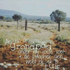 As ek die grondpad onder my voete voel & die plaashek sien, weet ek, ek is tuis ©Boeremeisie Falling In Love Quotes, Afrikaanse Quotes, Writing Promps, Beaches In The World, Most Beautiful Beaches, My Land, Inspirational Thoughts, Relationship Goals, Qoutes