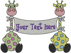 Baby Giraffe Banner Embroidery Design.  Let these two baby giraffes carry your banner for you. Your design will have no text on the banner so you can add your words to create your special announcement.