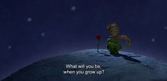 "― The Little Prince (2015) ""What will you be, when you grow up?"""