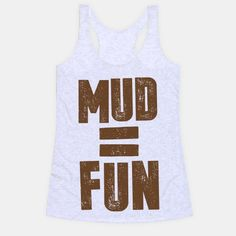 "This funny country mudding shirt features the words ""mud = fun"" and is perfect for rednecks, hillbillies, and country folk who love getting on four wheelers, dirt bikes, or climbing up into big... 