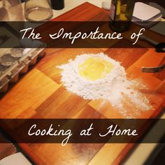 The Importance of Cooking at Home