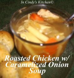 In Cindy's Kitchen: Roasted Chicken w/ Caramelized Onions Soup
