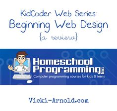 Homeschool Programming's KidCoder Web Series - Beginning Web Design review