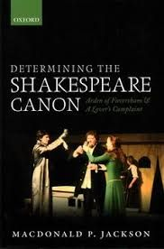 Determining the Shakespeare Canon: Arden of Faversham & A Lover's Complaint by MacDonald P Jackson - E 34 SHA Jac