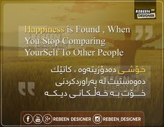@rebeen designer #design #wta #jwan #kurdish #kurdistan #saying #quotes Stop Comparing, Comparing Yourself To Others, Kurdistan, Other People, Sayings, Happy, Quotes, Design, Quotations