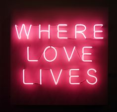 """Oooh we love a bit of neon, and it seems does too! Selected as a part of her curated collection for Hampstead, this work entitled """"Where Love Lives"""" by is a neon and acrylic sculpture. Pinterest Board Names, Neon Quotes, Neon Led, Neon Words, Healthy Quotes, Light Quotes, Neon Nights, Neon Aesthetic, Affordable Art Fair"""