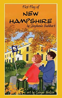 Amazon.com: First Flag of New Hampshire eBook: Stephanie Burkhart, Ginger Nielson: Kindle Store