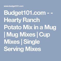 Budget101.com - - Hearty Ranch Potato Mix in a Mug | Mug Mixes | Cup Mixes | Single Serving Mixes