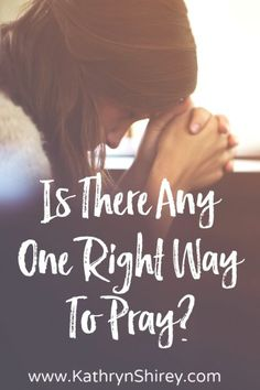 """Ever wondered if you're praying the """"right"""" way? Is there any one """"right way"""" to pray? Learn more about what Jesus taught about how to pray and find 50+ ideas on how to pray in a way that fits how God made you."""