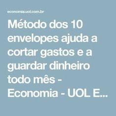 Método dos 10 envelopes ajuda a cortar gastos e a guardar dinheiro todo mês - Economia - UOL Economia