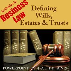 Business Law: Defining Wills, Estates & Trusts (PPT in PDF) Business Law: Defining Wills, Estates, & Trusts is a comprehensive yet succinct PowerPoint that gives an overview and summary on wills, estates, and trusts.