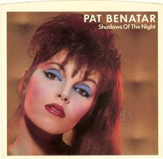 Pat Benatar - We're runnin' with the Shadows of the Night - 45 record cover 80s Punk, Pat Benatar, 80s Makeup, Makeup Is Life, Family Photo Album, Retro Pop, Music Pictures, 80s Music, People Magazine