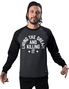Living the dream and killing it sweatshirt from Dudes Factory Berlin now on lokalshirt.com