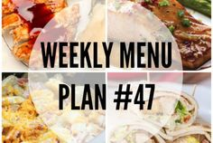 WEEKLY MENU PLAN 47