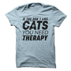 If You Don't Like Cats T Shirts, Hoodies. Check price ==► https://www.sunfrog.com/Pets/If-You-Dont-Like-Cats-69015509-Guys.html?41382 $21