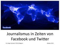 Journalismus in Zeiten von Facebook und Twitter by Holger Schmidt via slideshare