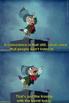 Jiminy Cricket-Pinocchio This is so true! Old Disney, Baby Disney, Disney Love, Disney Magic, Disney Art, Disney Animated Movies, Walt Disney Animation, Disney Addict, Disney Pins