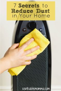 Does it seem like you're always fighting against the dust in your house? Check out these 7 Secrets to Reduce Dust in your Home for some simple tips on how to get ride of dust on your furniture, off walls, and more.