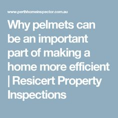 Why pelmets can be an important part of making a home more efficient | Resicert Property Inspections