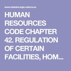 HUMAN RESOURCES CODE CHAPTER 42. REGULATION OF CERTAIN FACILITIES, HOMES, AND AGENCIES THAT PROVIDE CHILD-CARE SERVICES