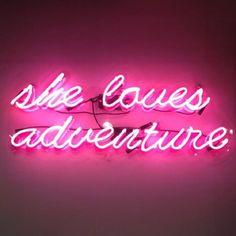She loves adventure :)  - pink neon light