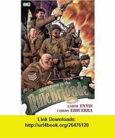 Adventures in the Rifle Brigade (9781401203535) Garth Ennis , ISBN-10: 1401203531  , ISBN-13: 978-1401203535 ,  , tutorials , pdf , ebook , torrent , downloads , rapidshare , filesonic , hotfile , megaupload , fileserve