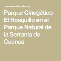 Parque Cinegético El Hosquillo en el Parque Natural de la Serranía de Cuenca