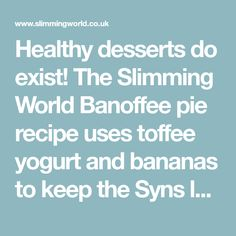Healthy desserts do exist! The Slimming World Banoffee pie recipe uses toffee yogurt and bananas to keep the Syns low and the sweet tooth satisfaction high Slimming World Deserts, Slimming World Online, Slimming World Free, Easy Chilli, Quark Cheese, Tomatoes On Toast, Banoffee Pie, Digestive Biscuits, Oven Baked