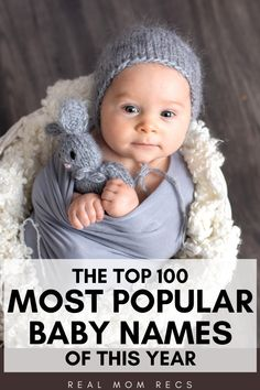 Top 100 Most Popular Baby Names of This Year - Real Mom Recs Most Popular Boys Names, Popular Baby Girl Names, Cool Baby Names, Top 100 Girl Names, Middle Names For Girls, Mixed Baby Boy, Mixed Babies, Chart