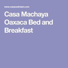 15 Best Oaxca Images In 2018 Oaxaca Mexico Oaxaca Mexico