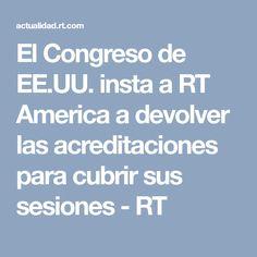 El Congreso de EE.UU. insta a RT America a devolver las acreditaciones para cubrir sus sesiones - RT