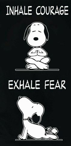 Inhale courage and exhale fear… – Yoga quotesBreathing exercise. Inhale courage and exhale fear… – Yoga quotes Snoopy Love, Charlie Brown And Snoopy, Snoopy And Woodstock, Snoopy Quotes Love, Charlie Brown Quotes, Happy Snoopy, Phrase Cute, Dog Farts, Yoga Quotes
