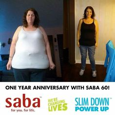 I always talk about Saba 60....that's 60 days to a New You!!!! It's a LIFESTYLE...look at Tonya's LIFE CHANGING results/success - go ahead and pick YOUR jaw up off the floor now (I had to)! Who's READY?!?!?!