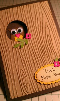 Stampin' Up! Owl builder punch, with wood grain embossing folder, leaving card. X