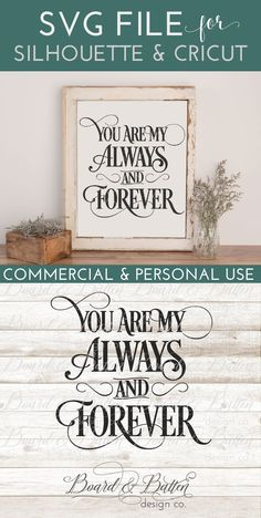 """Celebrate your love with this great """"You Are My Always And Forever"""" SVG File for SIlhouette or Cricut. This design is perfect for wooden signs, wall decals, and other home decor projects and even comes with commercial license included."""