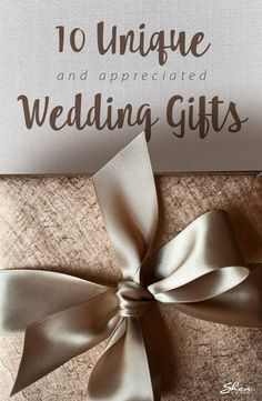 10 ideas for unique wedding gifts the newlyweds actually want. wedding gift ideas #wedding
