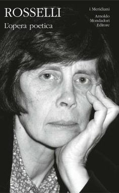 Il coraggio di essere se stessi: l'Opera poetica di Amelia Rosselli | generAzione rivista