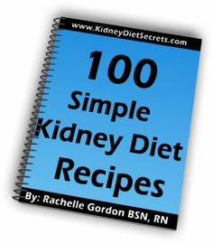 Kidney Disease Diet Renal Failure Diet - Kidney Diet Secrets | Dialysis Renal Cookbook Recipes