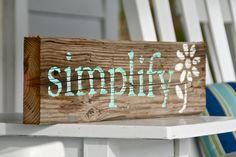 Reclaimed Wood Sign Simplify Handpainted by DocksideCottage Pallet Crafts, Pallet Art, Wood Crafts, Diy Crafts, Pallet Beds, Adult Crafts, Primitive Crafts, Barn Wood Projects, Reclaimed Wood Projects