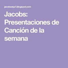Jacobs: Presentaciones de Canción de la semana