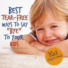 Best Tear-Free Ways to Say Bye to Your Kids