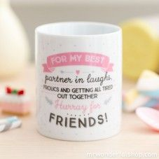 """Caneca """"For my best partner in laughs, frolics and getting all tired out together,Hurray for friends"""" (ENG)"""