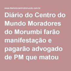 Diário do Centro do Mundo Moradores do Morumbi farão manifestação e pagarão advogado de PM que matou menino Ítalo