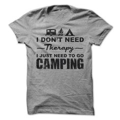I Don't Need Therapy I just need to go Camping by LuckyMonkeyTees