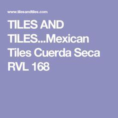 TILES AND TILES...Mexican Tiles Cuerda Seca RVL 168